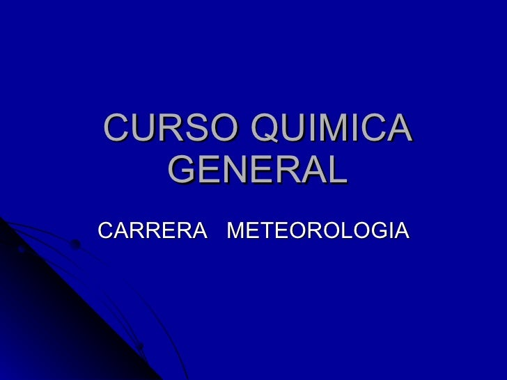 CURSO QUIMICA GENERAL CARRERA  METEOROLOGIA