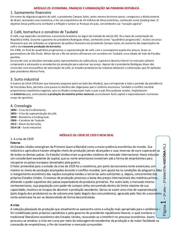 MÓDULO 25: ECONOMIA, FINANÇAS E URBANIZAÇÃO NA PRIMEIRA REPÚBLICA<br />1. Saneamento financeiroEm nome da oligarquia agrár...