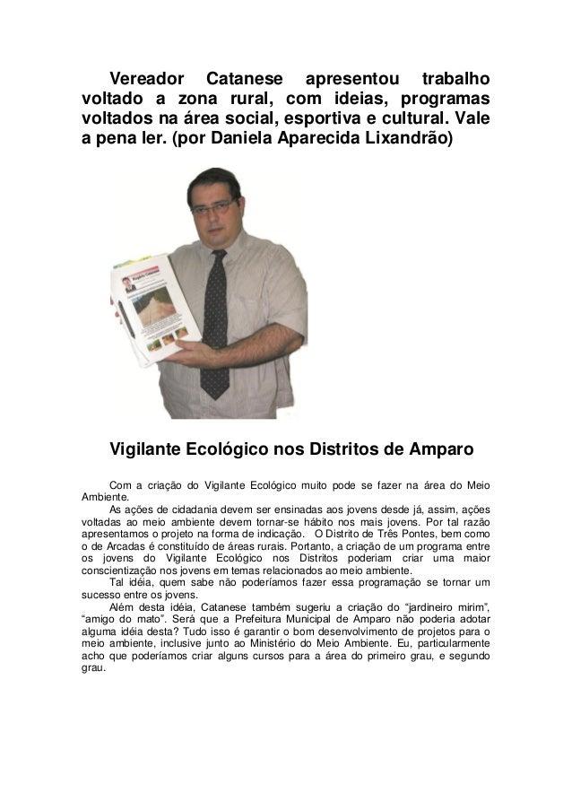 Vereador Catanese apresentou trabalho voltado a zona rural, com ideias, programas voltados na área social, esportiva e cul...