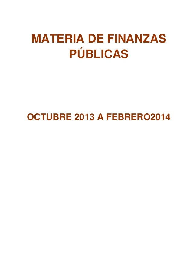 MATERIA DE FINANZAS PÚBLICAS  OCTUBRE 2013 A FEBRERO2014