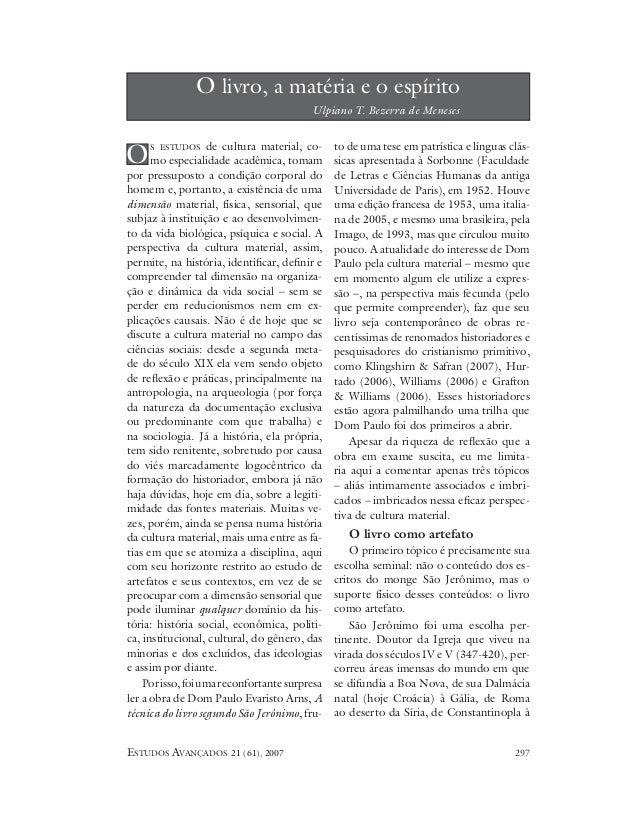 ESTUDOS AVANÇADOS 21 (61), 2007 297 S ESTUDOS de cultura material, co- mo especialidade acadêmica, tomam por pressuposto a...