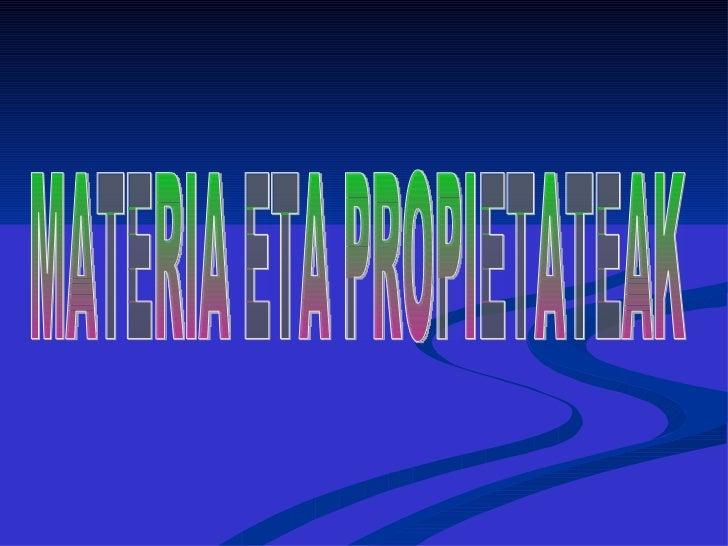 MATERIA ETA PROPIETATEAK