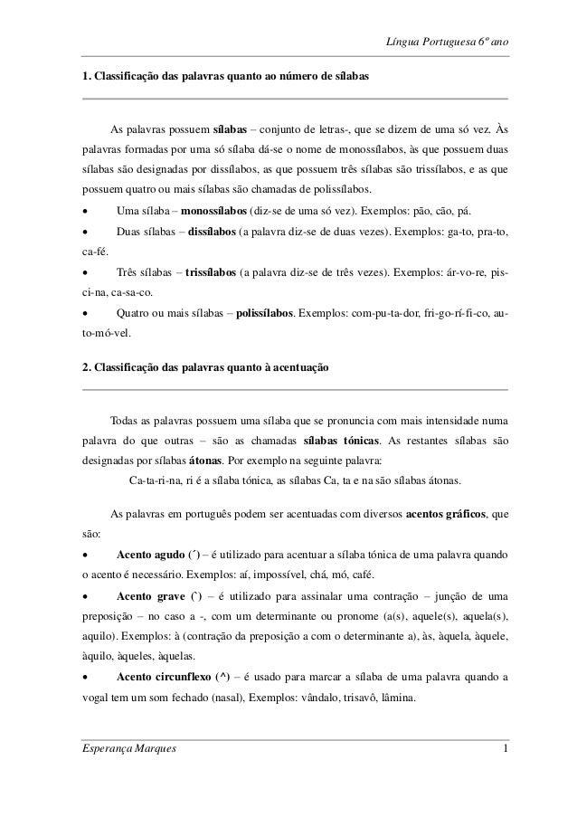 Língua Portuguesa 6º ano Esperança Marques 1 1. Classificação das palavras quanto ao número de sílabas As palavras possuem...