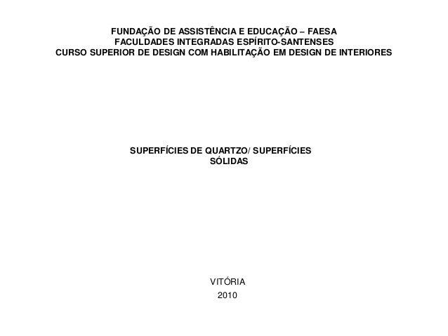 FUNDAÇÃO DE ASSISTÊNCIA E EDUCAÇÃO – FAESA FACULDADES INTEGRADAS ESPÍRITO-SANTENSES CURSO SUPERIOR DE DESIGN COM HABILITAÇ...