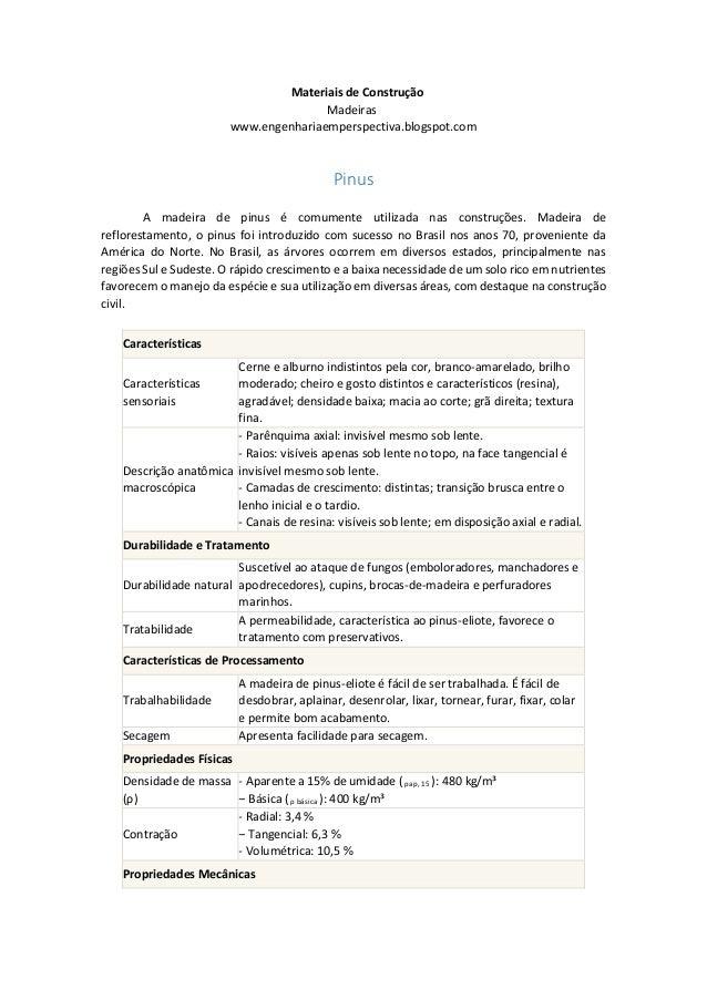 Materiais de Construção  Madeiras  www.engenhariaemperspectiva.blogspot.com  Pinus  A madeira de pinus é comumente utiliza...