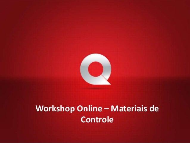 Workshop Online – Materiais de          Controle