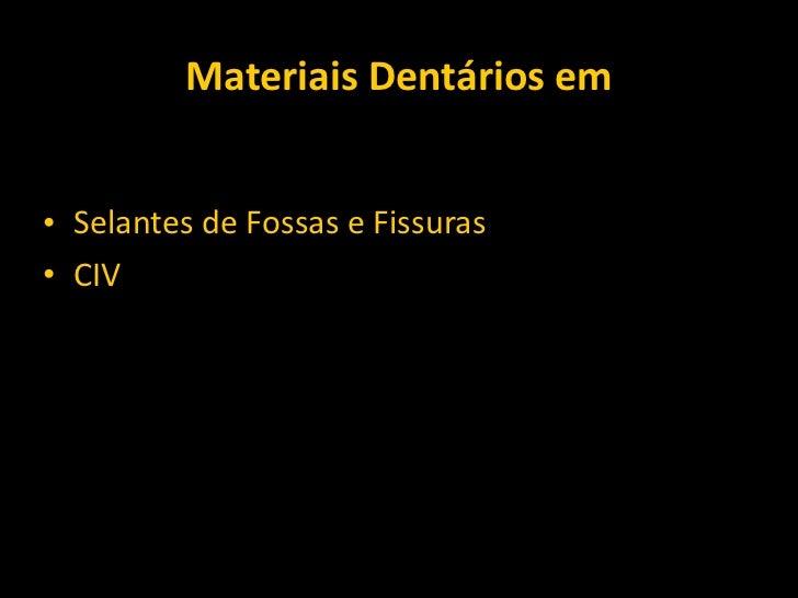 Materiais dentários em odontopediatria Slide 2