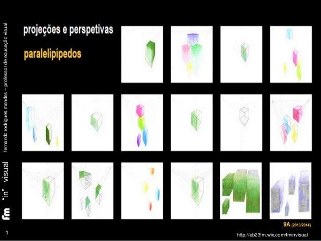 "1 ""in""visualfernandorodriguesmendes–professordeeducaçãovisual http://eb23fm.wix.com/fminvisual"