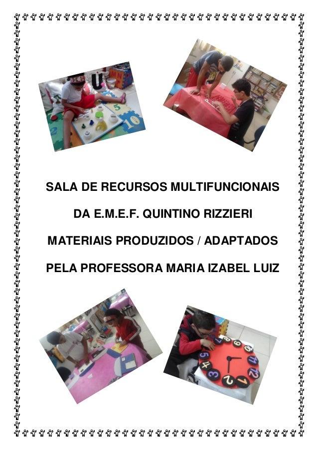 http://atividadesdaprofessorabel.blogspot.com.br/ Página 1 SALA DE RECURSOS MULTIFUNCIONAIS DA E.M.E.F. QUINTINO RIZZIERI ...