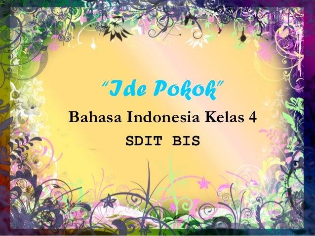 """""""Ide Pokok"""" Bahasa Indonesia Kelas 4 SDIT BIS"""