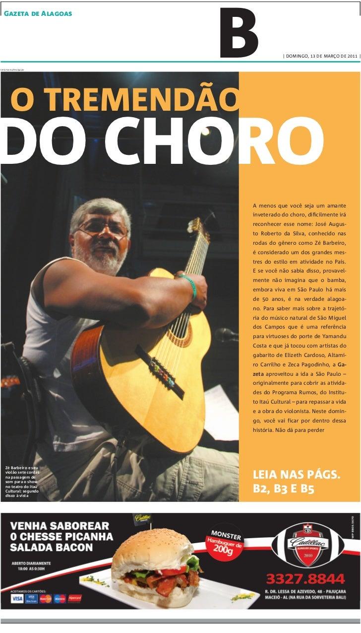 Gazeta de AlagoasStela Handa/Divulgação                         B           | DOMINGO, 13 DE MARÇO DE 2011 |        O TREM...