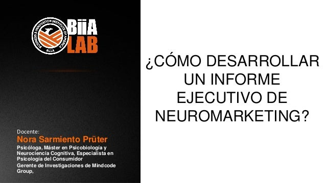 Nora Sarmiento Prüter Psicóloga, Máster en Psicobiología y Neurociencia Cognitiva, Especialista en Psicología del Consumid...