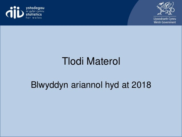 Tlodi Materol Blwyddyn ariannol hyd at 2018