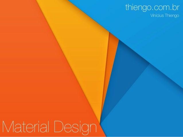 Material Design thiengo.com.br Vinícius Thiengo