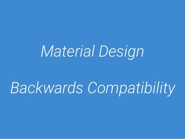 Material Design  Backwards Compatibility