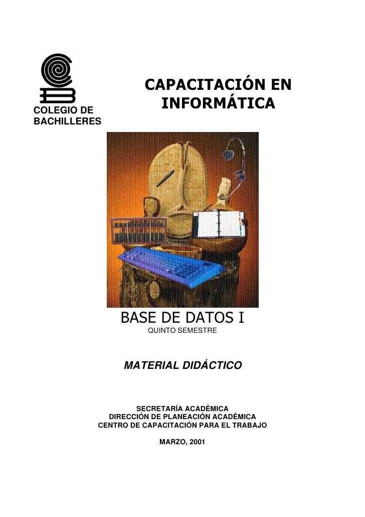 CAPACITACIÓN EN                       INFORMÁTICA COLEGIO DE BACHILLERES                    BASE DE DATOS I               ...