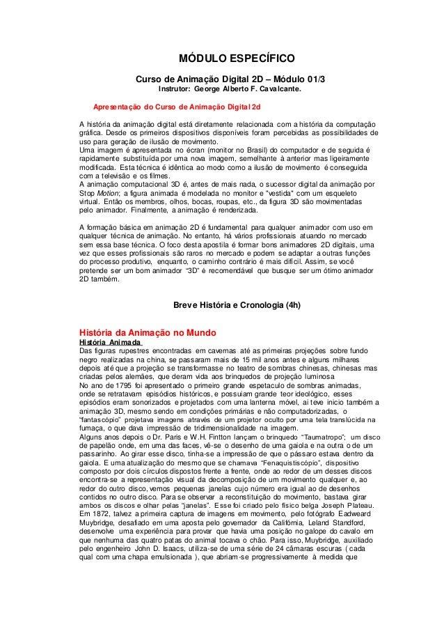 MÓDULO ESPECÍFICO Curso de Animação Digital 2D – Módulo 01/3 Instrutor: George Alberto F. Cavalcante. Apresentação do Curs...