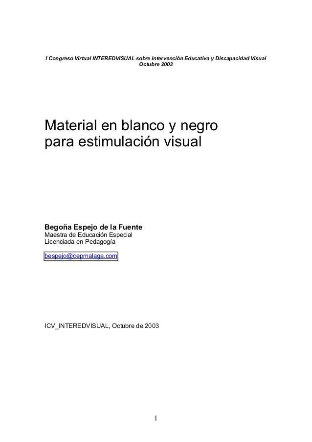 1 I Congreso Virtual INTEREDVISUAL sobre Intervención Educativa y Discapacidad Visual Octubre 2003 Material en blanco y ne...