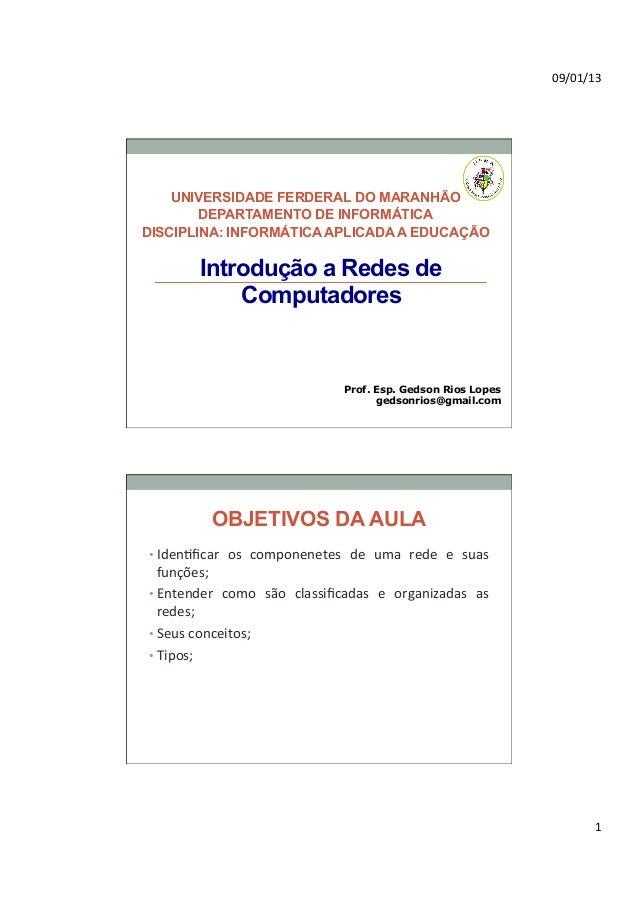 09/01/13     UNIVERSIDADE FERDERAL DO MARANHÃO        DEPARTAMENTO DE INFORMÁTICADISCIPLINA: INFORMÁTICA APLICADA A EDUC...