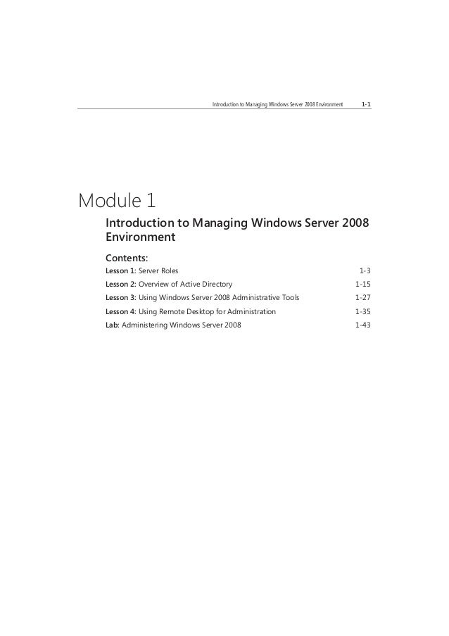 BETACOURSEWAREEXPIRES2/6/2009 MCTUSEONLY.STUDENTUSEPROHIBITED Introduction to Managing Windows Server 2008 Environment 1-1...