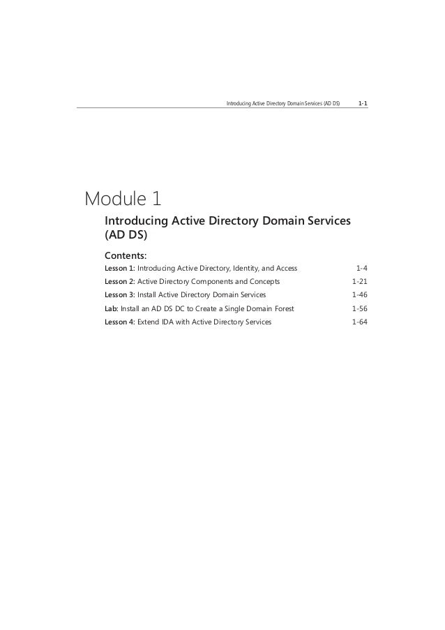 MCTUSEONLY.STUDENTUSEPROHIBITED Introducing Active Directory Domain Services (AD DS) 1-1 Module 1 Introducing Active Direc...