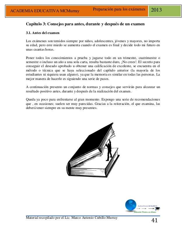 Material recopilado por el Lic. Marco Antonio Cubillo Murray Preparación para los exámenes 2013 41 Capítulo 3: Consejos pa...