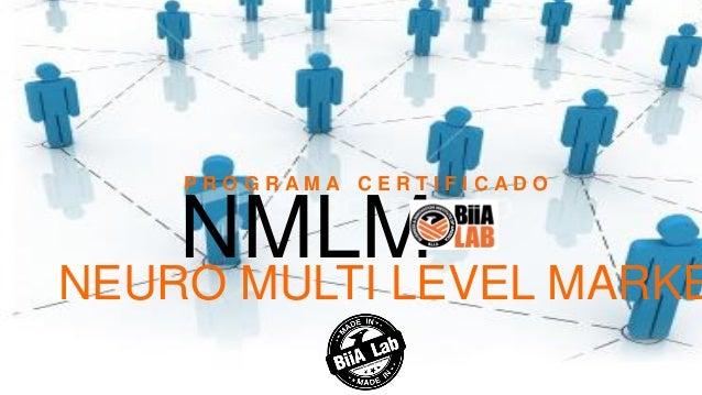 NEURO MULTI LEVEL MARKE NMLM P R O G R A M A C E R T I F I C A D O