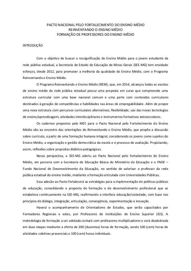 PACTO NACIONAL PELO FORTALECIMENTO DO ENSINO MÉDIO REINVENTANDO O ENSINO MÉDIO FORMAÇÃO DE PROFESSORES DO ENSINO MÉDIO INT...