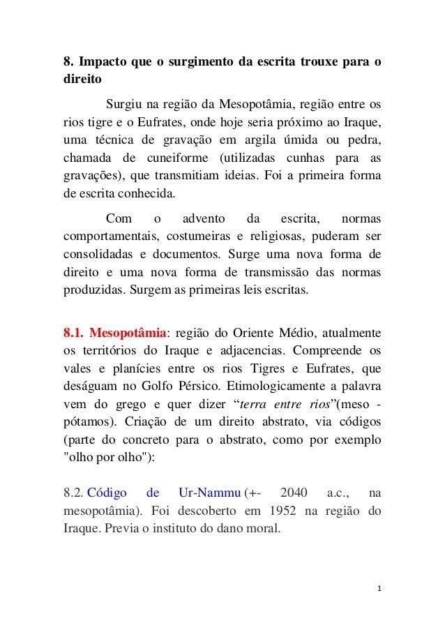 1 8. Impacto que o surgimento da escrita trouxe para o direito Surgiu na região da Mesopotâmia, região entre os rios tigre...