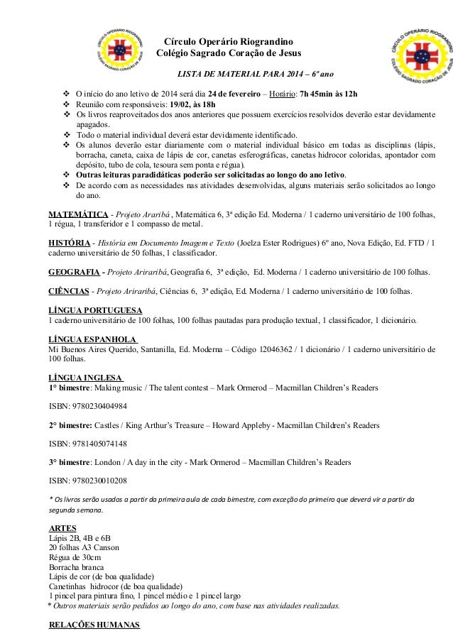 Círculo Operário Riograndino Colégio Sagrado Coração de Jesus LISTA DE MATERIAL PARA 2014 – 6º ano  O início do ano letiv...