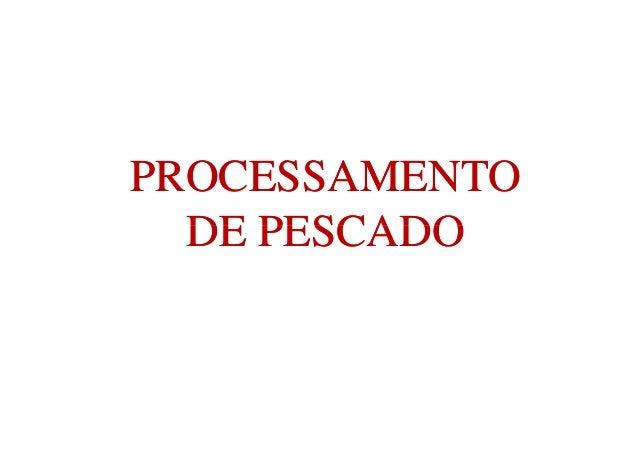 PROCESSAMENTO DE PESCADO