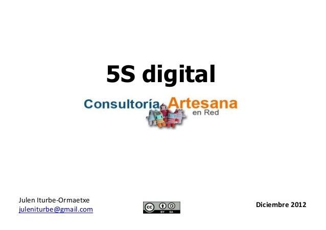 5S digitalJulen Iturbe-Ormaetxe                                     Diciembre 2012juleniturbe@gmail.com