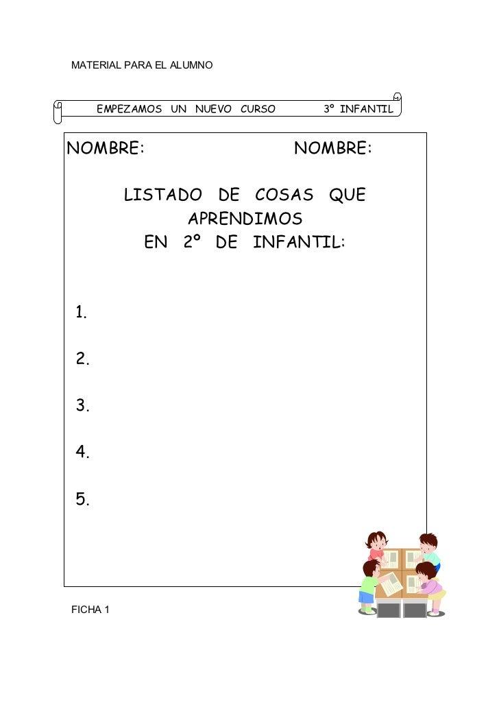 MATERIAL PARA EL ALUMNO       EMPEZAMOS UN NUEVO CURSO     3º INFANTIL2009NOMBRE:                           NOMBRE:       ...