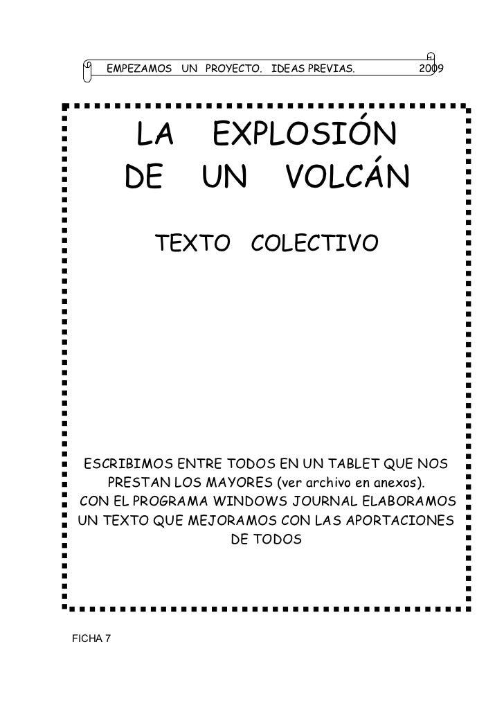 EMPEZAMOS UN PROYECTO. IDEAS PREVIAS.   2009           LA EXPLOSIÓN          DE UN VOLCÁN             TEXTO COLECTIVO  ESC...