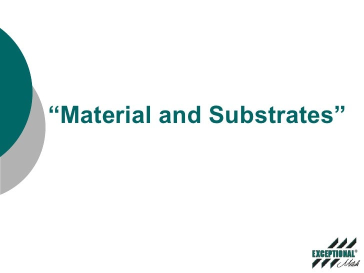 """""""Material and Substrates""""<br />"""