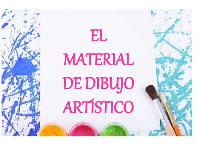 EL  MATERIAL  DE DIBUJO  ARTÍSTICO