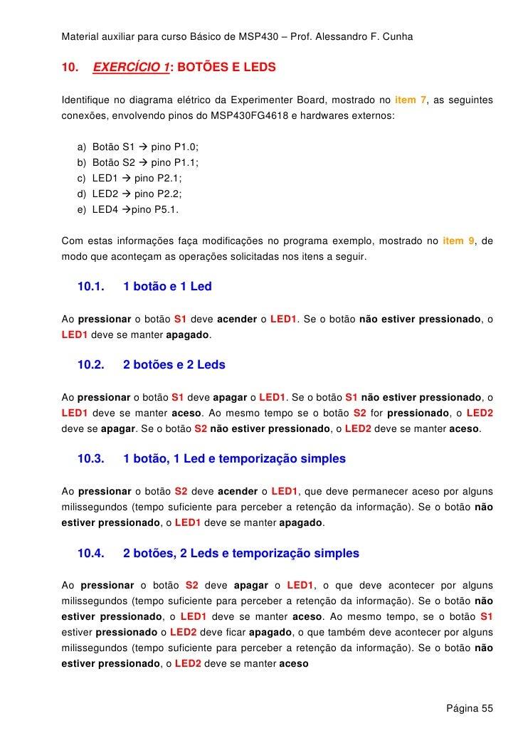 Material auxiliar para curso Básico de MSP430 – Prof. Alessandro F. Cunha  10.     EXERCÍCIO 1: BOTÕES E LEDS  Identifique...