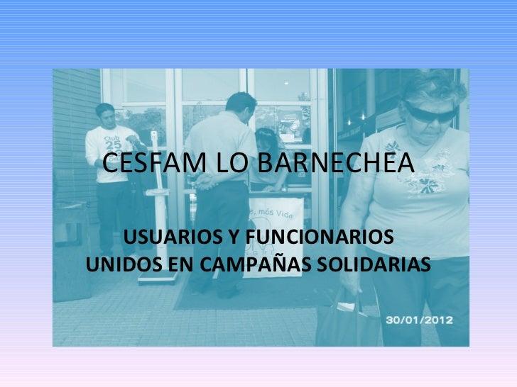 CESFAM LO BARNECHEA USUARIOS Y FUNCIONARIOS UNIDOS EN CAMPAÑAS SOLIDARIAS