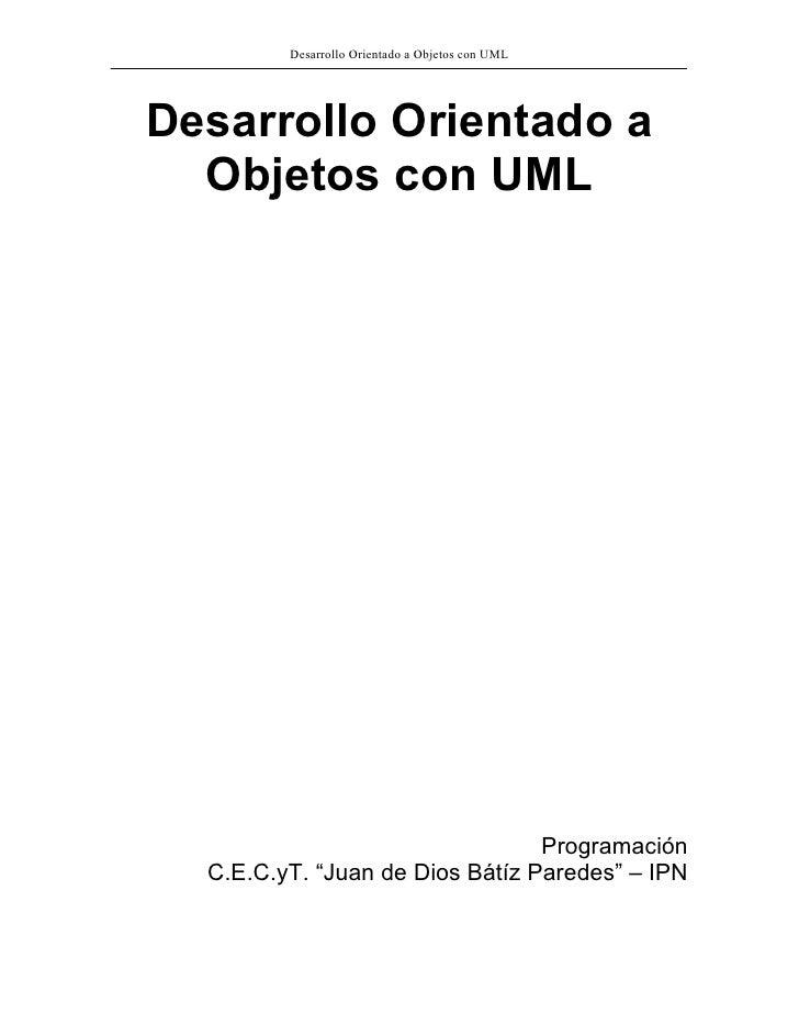 Desarrollo Orientado a Objetos con UML     Desarrollo Orientado a   Objetos con UML                                      P...