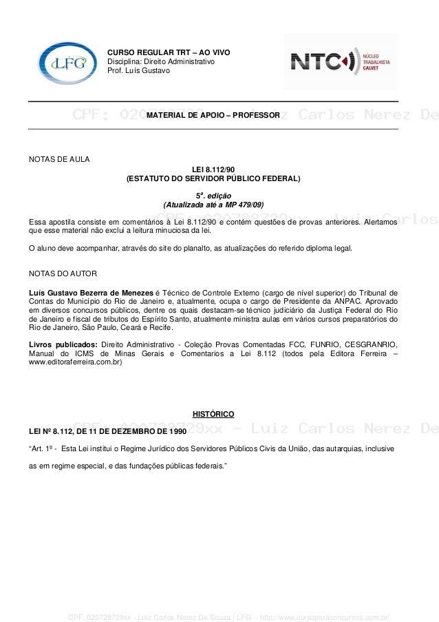 CURSO REGULAR TRT – AO VIVO Disciplina: Direito Administrativo Prof. Luís Gustavo MATERIAL DE APOIO – PROFESSOR NOTAS DE A...