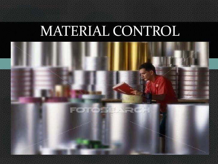 Material Control<br />