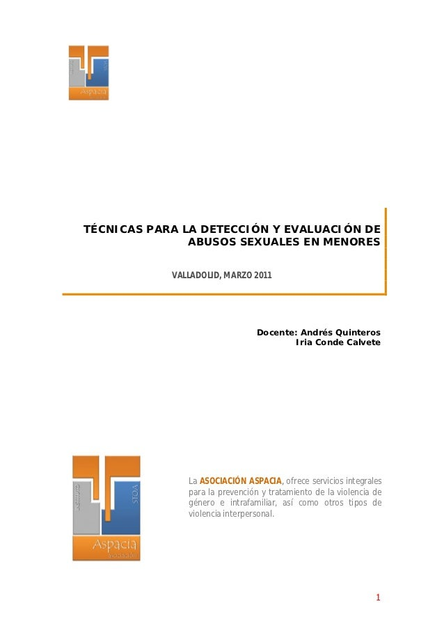 TÉCNICAS PARA LA DETECCIÓN Y EVALUACIÓN DE               ABUSOS SEXUALES EN MENORES            VALLADOLID, MARZO 2011     ...