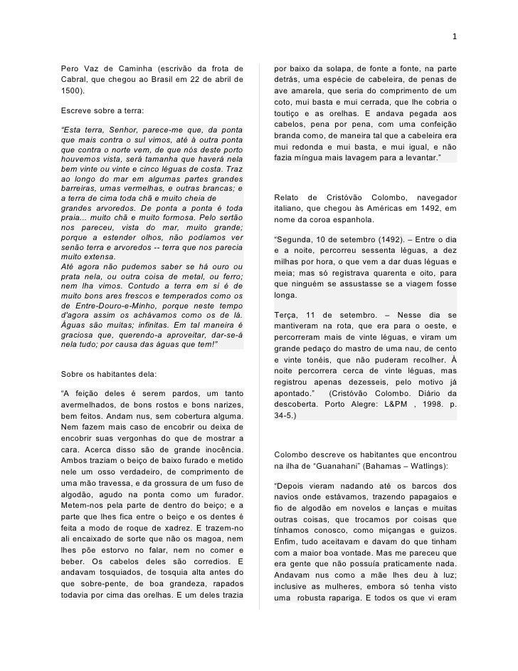1Pero Vaz de Caminha (escrivão da frota de          por baixo da solapa, de fonte a fonte, na parteCabral, que chegou ao B...