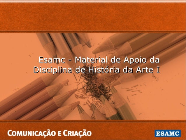 Esamc - Material de Apoio daDisciplina de História da Arte I