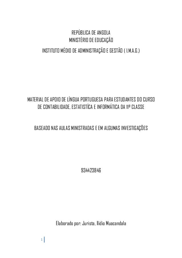 1 REPÚBLICA DE ANGOLA MINISTÉRIO DE EDUCAÇÃO INSTITUTO MÉDIO DE ADMINISTRAÇÃO E GESTÃO ( I.M.A.G.) MATERIAL DE APOIO DE LÍ...