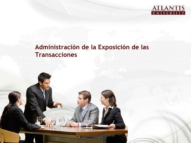 Administración de la Exposición de lasTransacciones