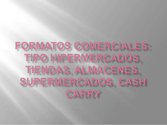  Un hipermercado es una gran superficie comercial. Se diferenciadel supermercado por posee un tamaño superior a 2.500 m2,...