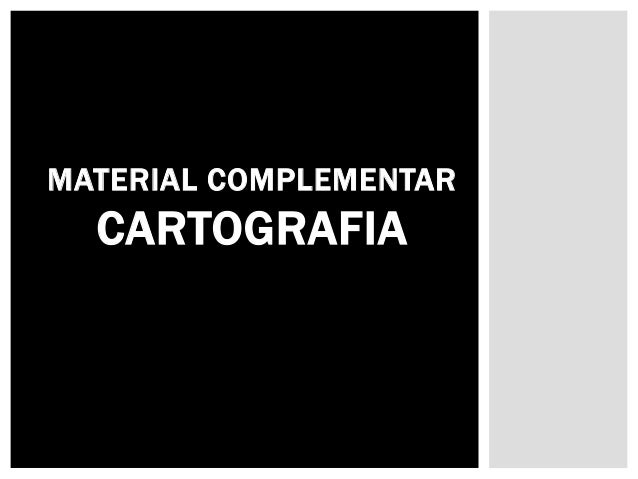 MATERIAL COMPLEMENTAR CARTOGRAFIA