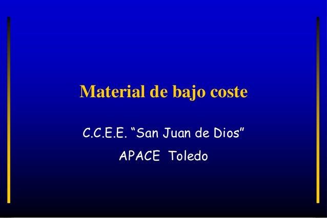 """Material de bajo costeC.C.E.E. """"San Juan de Dios""""APACE Toledo"""