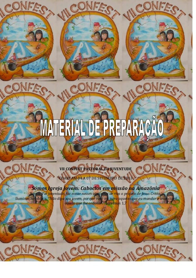 VII CONFEST PASTORAL DA JUVENTUDE COARI-AM 04 A 07 DE SETEMBRO DE 2013 Somos Igreja Jovem: Caboclos em missão na Amazônia ...